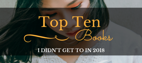 Books I Meant to Read In 2018