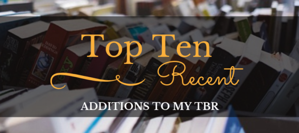 Recent Additions to My TBR